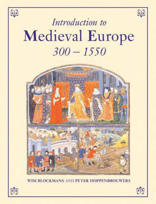 Introduction to Medieval Europe 300-1550 by Wim Blockmans image