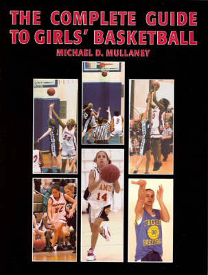 The Complete Guide to Girls' Basketball by Michael D. Mullaney image