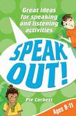 Speak Out! Ages 9-11 by Pie Corbett