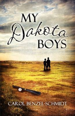 My Dakota Boys by Carol Benzel-Schmidt image