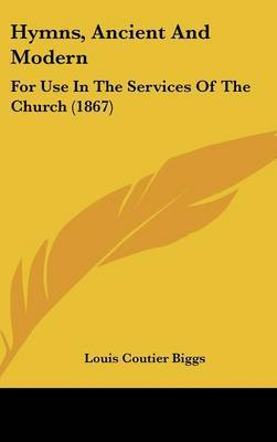 Hymns, Ancient And Modern: For Use In The Services Of The Church (1867) image