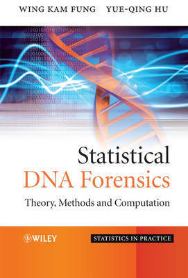 Statistical DNA Forensics by Wing Kam Fung