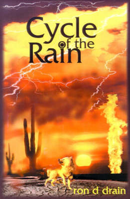 Cycle of the Rain by Ron D. Drain