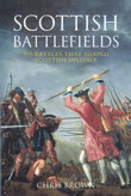 Scottish Battlefields by Chris Brown