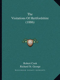 The Visitations of Hertfordshire (1886) by Robert Cook