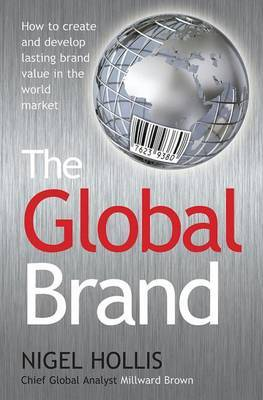 The Global Brand by Nigel Hollis