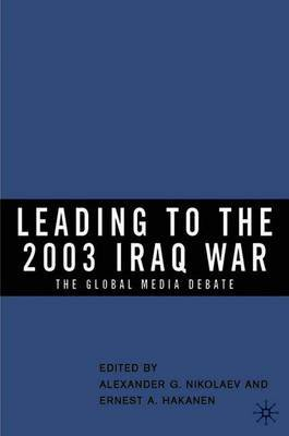 Leading to the 2003 Iraq War by Alexander Nikolaev