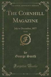 The Cornhill Magazine, Vol. 36 by George Smith