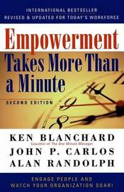 Empowerment Takes More Than a Minute by Kenneth H Blanchard