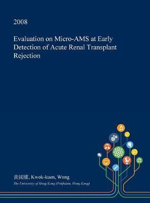 Evaluation on Micro-Ams at Early Detection of Acute Renal Transplant Rejection by Kwok-Kuen Wong image