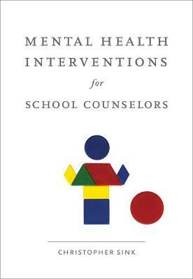 Mental Health Interventions for School Counselors by Christopher A. Sink image