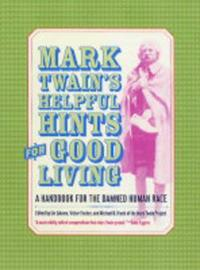 Mark Twain's Helpful Hints for Good Living by Mark Twain ) image