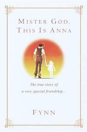 """Mister God,This is Anna by """"Fynn"""""""