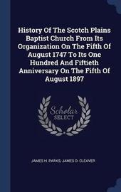History of the Scotch Plains Baptist Church from Its Organization on the Fifth of August 1747 to Its One Hundred and Fiftieth Anniversary on the Fifth of August 1897 by (James H. Parks image