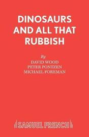 Dinosaurs and All That Rubbish by David Wood