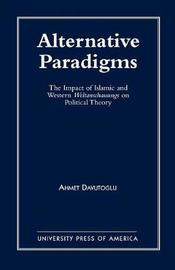 Alternative Paradigms by Ahmet Davutoglu