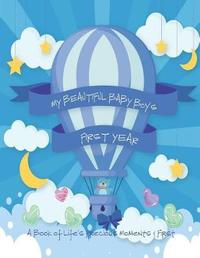 My Beautiful Baby Boy's First Year - A Book of Life's Precious Moments & First by Envision Memories Journals image