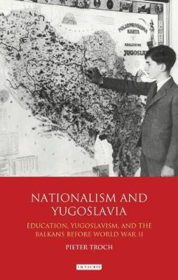 Nationalism and Yugoslavia by Pieter Troch