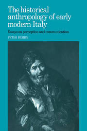 The Historical Anthropology of Early Modern Italy by Peter Burke image