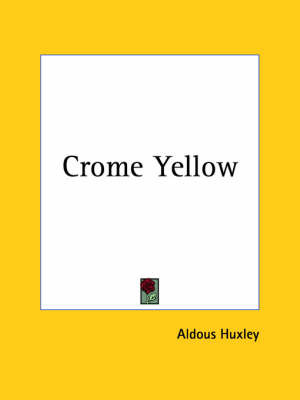 Crome Yellow (1922) by Aldous Huxley image