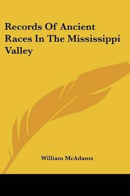 Records of Ancient Races in the Mississippi Valley by William McAdams image