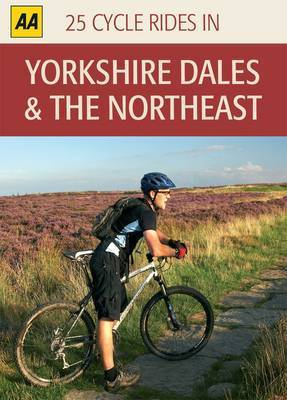 Yorkshire Dales and the Northeast: 25 Cycle Rides in