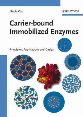 Carrier-bound Immobilized Enzymes by Linqiu Cao