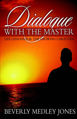 Dialogue with the Master by Beverly Medley Jones
