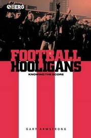 Football Hooligans by Gary Armstrong