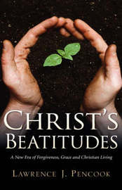 Christ's Beatitudes by Lawrence J Pencook image