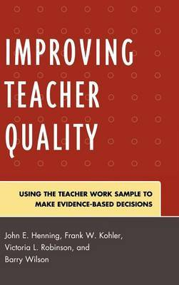 Improving Teacher Quality by John E Henning