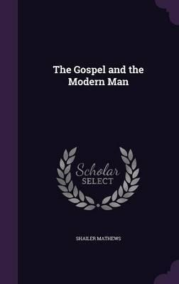 The Gospel and the Modern Man by Shailer Mathews image