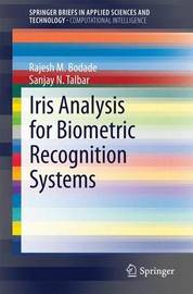 Iris Analysis for Biometric Recognition Systems by Rajesh M. Bodade