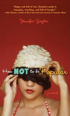 How Not To Be Popular by Jennifer Ziegler image