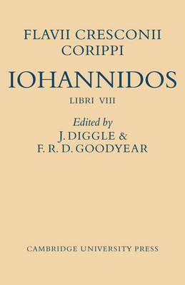 Flavii Cresconii Corippi Iohannidos