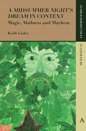 'A Midsummer Night's Dream' in Context by Keith Linley