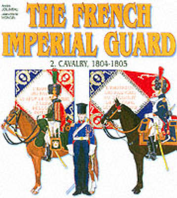 French Imperial Guard: Volume 2 by Andre Jouineau