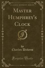 Master Humphrey's Clock, Vol. 1 (Classic Reprint) by DICKENS