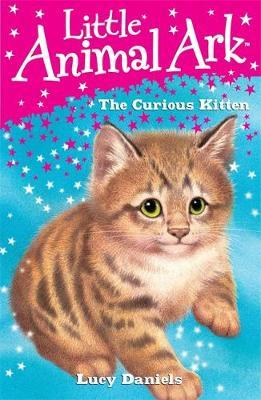 Little Animal Ark: The Curious Kitten by Lucy Daniels image
