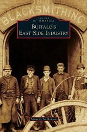 Buffalo's East Side Industry by Shane E Stephenson