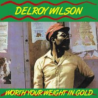 Worth Your Weight In Gold (LP) by Delroy Wilson