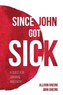 Since John Got Sick by Allison Greene image