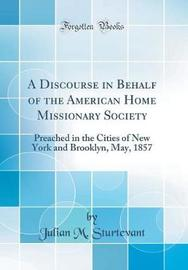 A Discourse in Behalf of the American Home Missionary Society by Julian M Sturtevant image