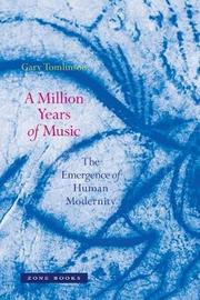 A Million Years of Music by Gary Tomlinson