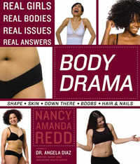 Body Drama: Real Girls, Real Bodies, Real Issues, Real Answers by Nancy Amanda Redd image