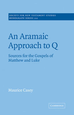 An Aramaic Approach to Q by Maurice Casey image