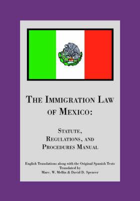 The Immigration Law of Mexico by David D. Spencer and Marc W. Mellin image