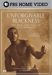 The Unforgivable Blackness: Rise And Fall Of Jack Johnson on DVD
