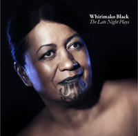 The Late Night Plays by Whirimako Black