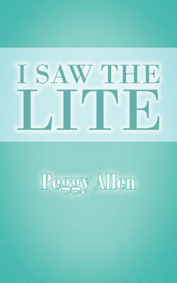 I Saw The Lite by Peggy Allen